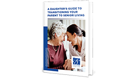 A Daughter's Guide to Transitioning Your Parent to Senior Living