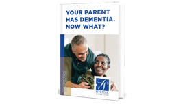Your Parent Has Dementia, Now What